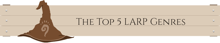 The Top 5 LARP Genres